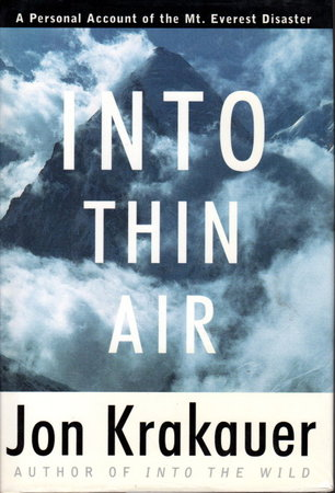 INTO THIN AIR: A Personal Account of the Mount Everest Disaster. by Krakauer, Jon.