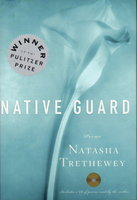 NATIVE GUARD: Poems by Trethewey, Natasha.
