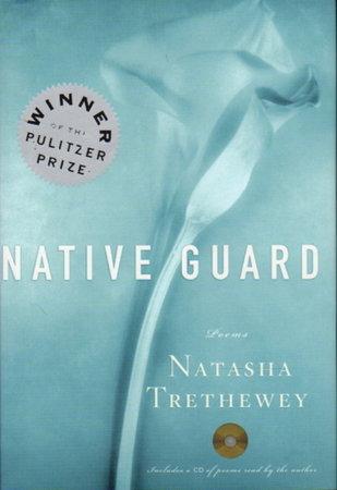NATIVE GUARD: Poems by Trethewey, Natasha.