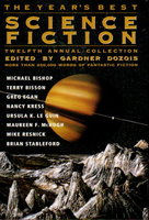 THE YEAR'S BEST SCIENCE FICTION: Twelfth (12th) Annual Collection. by [Anthology, signed] Dozois, Gardner, editor. Nancy Kress, Joe Haldeman, Pat Cadigan and Mike Resnick, signed; Ursula Le Guin and others, contributors.