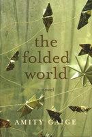 THE FOLDED WORLD. by Gaige, Amity.