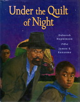 UNDER THE QUILT OF NIGHT. by Hopkinson, Deborah; James E. Ransome, illustrator.