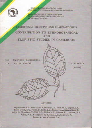 Traditional Medicine and Pharmacopoeia: CONTRIBUTION TO ETHNOBOTANICAL AND FLORISTIC STUDIES IN CAMEROON. by [Ethnobotany] Adjanohoun, E.J.; Aboubakar, N.; Dramane, K. and others, authors.