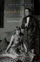 RADCLYFFE HALL A Life in the Writing. by [Hall, Radclyffe] Dellamora, Richard.