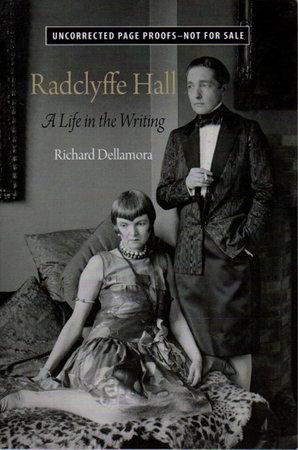 RADCLYFFE HALL A Life in the Writing. by [Hall, Radclyffe] Dellamora, Richard.