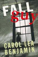 FALL GUY: A Rachel Alexander Mystery. by Benjamin, Carol Lea.