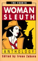 THE FOURTH WOMANSLEUTH ANTHOLOGY: Contemporary Mystery Stories by Women. by [Anthology, signed] Zahava, Irene, editor; S. J. Rozan, signed.