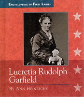 LUCRETIA RUDOLPH GARFIELD, 1832-1918 by Heinrichs Ann.