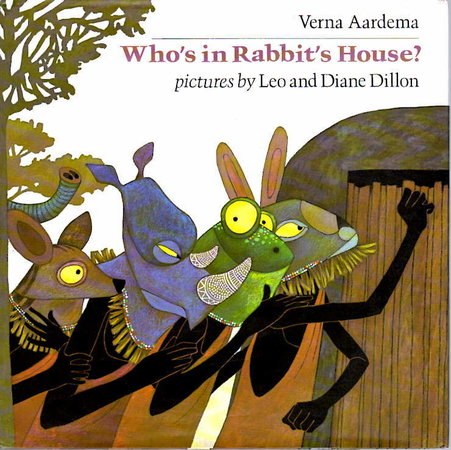 WHO'S IN RABBIT'S HOUSE? A Masai Tale. by Aardema, Verna; illustrated by Leo and Diane Dillon.
