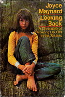 LOOKING BACK: A Chronicle of Growing Up Old in the Sixties. by Maynard, Joyce.