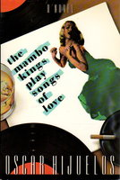 THE MAMBO KINGS PLAY SONGS OF LOVE. by Hijuelos, Oscar
