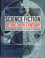 SCIENCE FICTION OF THE 20TH CENTURY: An Illustrated History by Robinson, Frank M.; Boris Vallejo, signed.