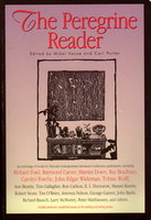 THE PEREGRINE READER by (Carver, Raymond; Doctorow, E. L.; O'Brien, Tim; Matthiessen, Peter, et als) Vause, Mikel and Porter, Carl, editors