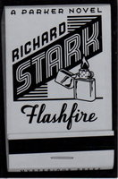 FLASHFIRE. by Stark, Richard (pseudonym for Donald Westlake, 1933-2008.)