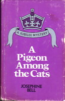 A PIGEON AMONG THE CATS. by Bell, Josephine (pseudonym of Doris Ball.)