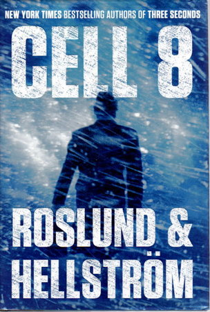 CELL 8. by Roslund, Anders and Borge Hellstrom.