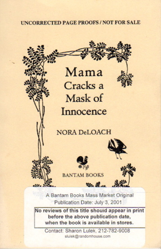 DELOACH, NORA. - MAMA CRACKS A MASK OF INNOCENCE.