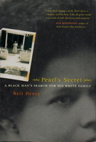 PEARL'S SECRET: A Black Man's Search for His White Family. by Henry, Neil.