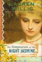 THE TEMPTATION OF THE NIGHT JASMINE. by Willig, Lauren.