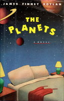 THE PLANETS. by Boylan, James [Jennifer] Finney.
