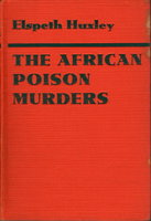 THE AFRICAN POISON MURDERS. by Huxley, Elspeth.