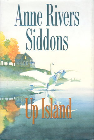 UP ISLAND. by Siddons, Anne Rivers.