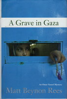 A GRAVE IN GAZA: An Omar Yussef Mystery. by Rees, Matt Beynon.