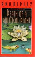 DEATH OF A POLITICAL PLANT. by Ripley, Ann.