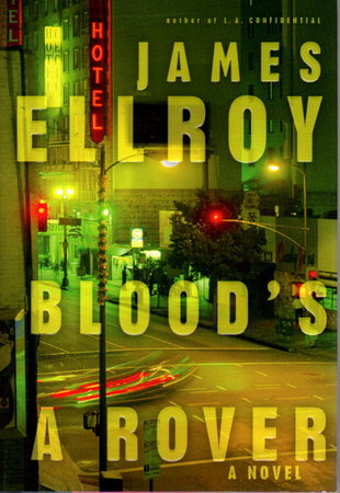 BLOOD'S A ROVER by Ellroy, James.