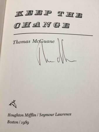 KEEP THE CHANGE. by McGuane, Thomas.