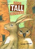 TOO TALL HOUSES. by Marino, Gianna.