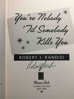 YOU'RE NOBODY TILL SOMEBODY KILLS YOU. by Randisi, Robert J.