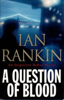 A QUESTION OF BLOOD: An Inspector Rebus Novel. by Rankin, Ian.