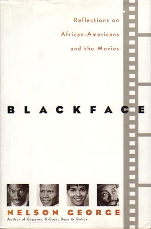BLACKFACE: Reflections on African-Americans and the Movies by George, Nelson