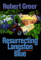 RESURRECTING LANGSTON BLUE. by Greer, Robert.