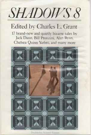 SHADOWS 8. by [Anthology, signed] Grant, Charles L., editor. (Nina Kiriki Hoffman, signed; Pronzini, Bill; Tem, Steve Rasnic and others, contributors.)
