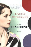 THE CHAPERONE. by Moriarty, Laura.