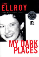 MY DARK PLACES by Ellroy, James