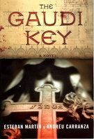 THE GAUDI KEY. by Martin, Esteban and Andreu Carranza.