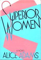 SUPERIOR WOMEN. by Adams, Alice.