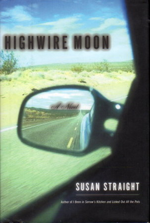 HIGHWIRE MOON. by Straight, Susan.