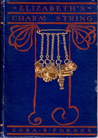 ELIZABETH'S CHARM-STRING. by Forbes, Cora B.