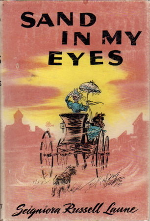 SAND IN MY EYES. by Laune, Seigniora Russell (Illustrated by Paul Laune)