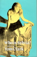 WHO IS SYLVIA? A Novel. by Clark, Tom