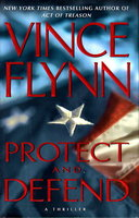 PROTECT AND DEFEND. by Flynn, Vince.