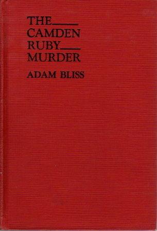 THE CAMDEN RUBY MYSTERY. by Bliss, Adam (pseudonym of Robert F. Burkhardt & Eve Burkhardt)