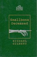 SMALLBONE DECEASED. by Gilbert, Michael.