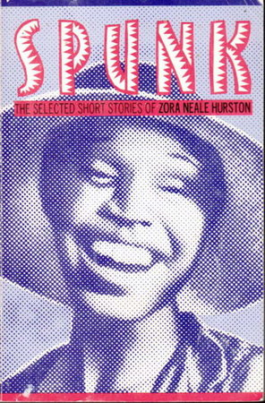 SPUNK, the Selected Short Stories of Zora Neale Hurston. by Hurston, Zora Neale.