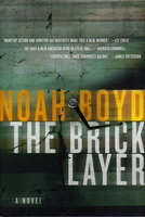 THE BRICKLAYER. by Boyd, Noah.