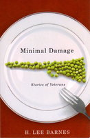 MINIMAL DAMAGE: Stories Of Veterans. by Barnes, H. Lee.